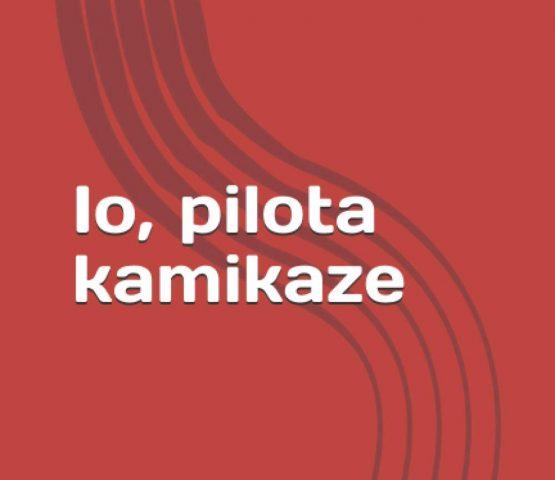 Io, pilota kamikaze